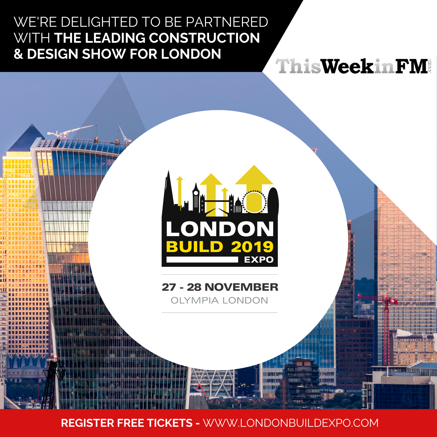ThisWeekinFM has partnered with the London Build exhibition - November 27-28.
